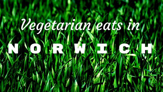 Vegetarian eats in Norwich